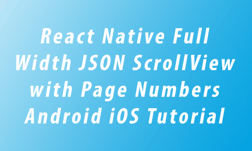 React Native Full Width Horizontal JSON ScrollView showing