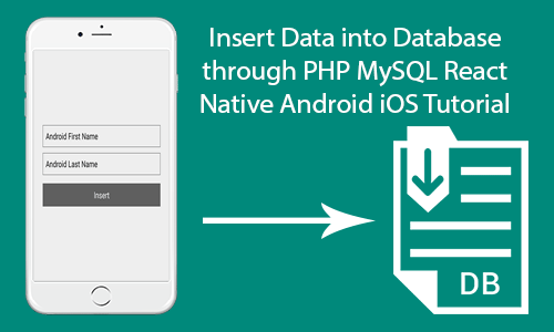 Insert Data into Database through PHP MySQL React Native